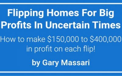 Flipping Homes For Big Profits In Uncertain Times