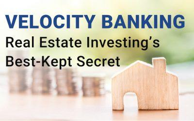 Velocity Banking: Real Estate Investing's Best-Kept Secret
